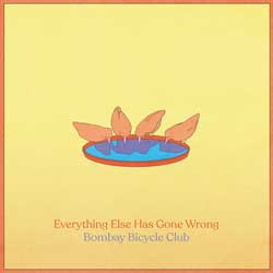 Bombay Bicycle Club: Everything else has gone wrong - portada mediana