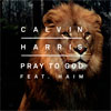 Calvin Harris con Haim: Pray to God - portada reducida