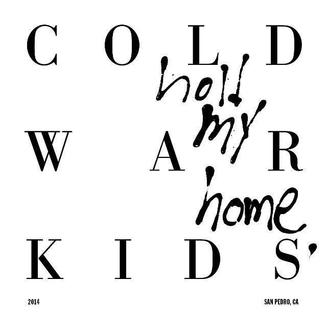 War Home Cold War Kids Hold my Home