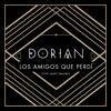 Dorian: Los amigos que perdí - portada reducida
