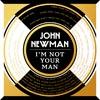 John Newman: I'm not your man - portada reducida