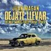 Juan Magan: Déjate llevar - portada reducida