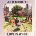 Julia Michaels: Love is weird - portada reducida