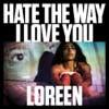Loreen: Hate the way I love you - portada reducida