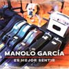 Manolo Garc�a: Es mejor sentir - portada reducida