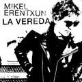 Mikel Erentxun: La vereda