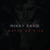 Mikky Ekko: Watch me rise - portada reducida
