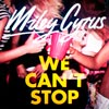 Miley Cyrus: We can't stop - portada reducida