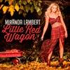 Miranda Lambert: Little red wagon - portada reducida