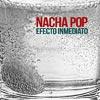 Nacha Pop: Efecto inmediato - portada reducida