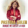 Pastora Soler: Aunque me cueste la vida - portada reducida
