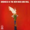 Peace: Kindness is the new rock and roll - portada reducida