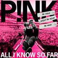 Pink: All I know so far: Setlist - portada reducida