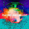 Placebo: Loud like love - portada reducida