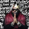 Rick Ross: Rather you than me - portada reducida