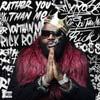 Rick Ross: Rather you than me - portada reducida