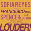 Sofía Reyes: Louder! (Love is loud) - portada reducida