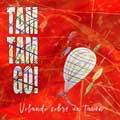 Tam Tam Go!: Volando sobre un tacón - portada reducida