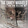 The Dandy Warhols: You are killing me - portada reducida