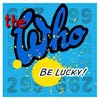 The Who: Be lucky - portada reducida