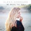 Alexa Goddard: We broke the sky - portada reducida