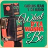 What d'ya wanna be - portada reducida