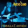 Nacho Cano: Formula E Anthem