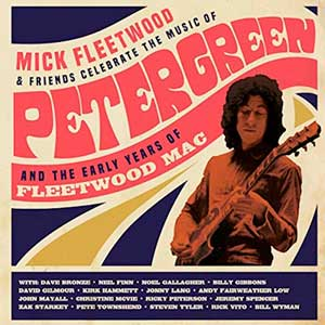 Mick Fleetwood & Friends: Celebrate the music of Peter Green and the early years - portada mediana