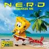 NERD: Squeeze me