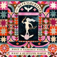 The Decemberists: What a terrible world, what a beautiful world - portada mediana