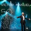 V�ctor Manuel: 50 a�os no es nada - portada reducida