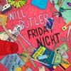 Will Butler: Friday night - portada reducida