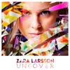Zara Larsson: Uncover - portada reducida