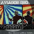 Aviador Dro apoya al Candidato futurista