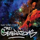 Nat King Cole, Re:Generations