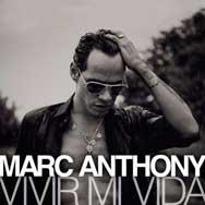 """""""Vivir mi vida"""", lo nuevo de Marc Anthony"""