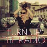 """Turn up the radio"", el videoclip"